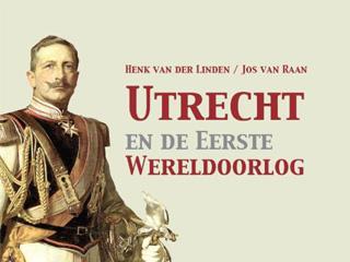 Utrecht en de Eerste Wereldoorlog
